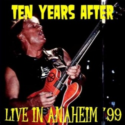 TEN YEARS AFTER - Live In Anaheim '99