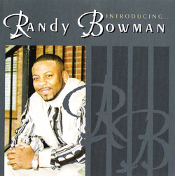 RANDY BOWMAN - INTRODUCING...RANDY BOWMAN (2002)