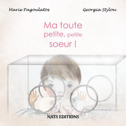 """Ma toute petite, petite soeur"" Nats Editions"