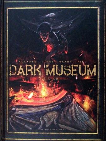 """Dark Museum T.02 : Le cri """"BD"""""""
