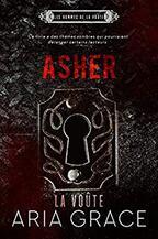 La Voûte ; Asher (Les hommes de la voûte t. 4) par [Grace, Aria]