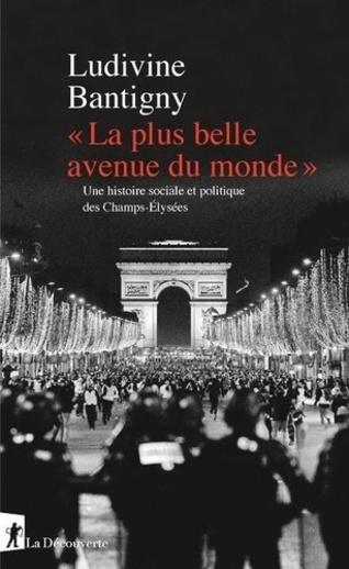 """""""La plus belle avenue du monde"""" - Ludivine Bantigny"""