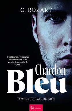 Chardon bleu, tome 1, de C. Rozart