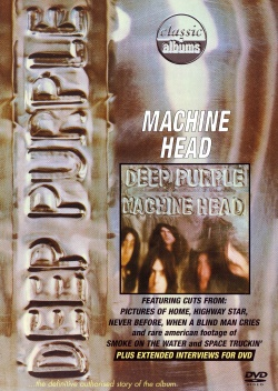 "CLASSIC ALBUMS : ""MACHINE HEAD"" (DEEP PURPLE) [Video]"