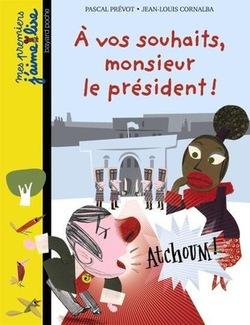 """Lecture """"A vos souhaits monsieur le Président"""""""