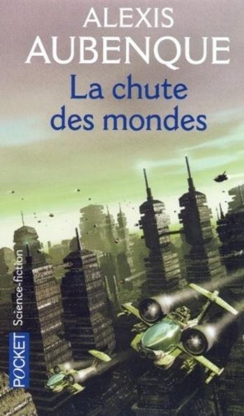 La chute des mondes - Alexis Aubenque