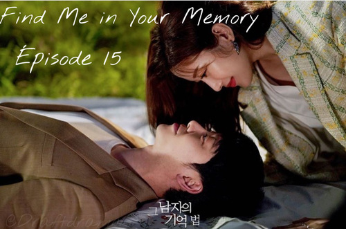 Find Me in Your Memory EP15