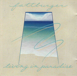 Fattburger - Living In Paradise - Complete LP