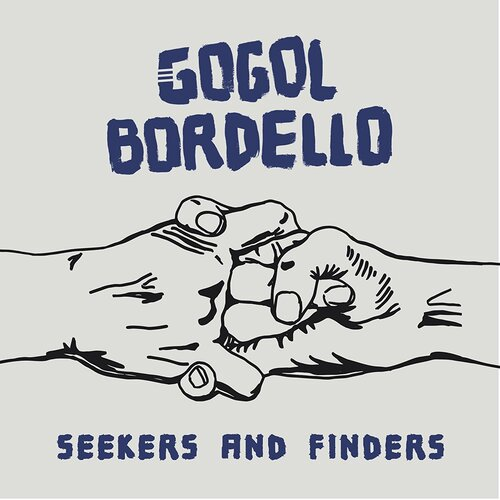 Gogol Bordello - Seekers and Finders (2017) [Alternative Punk Indie Rock]