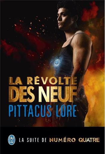 La révolte des neuf - Pittacus Lore