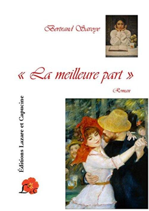 """""""La meilleure part"""" un roman à 2 voix, le récit initiatique d'une femme guidée par le journal d'une autre"""