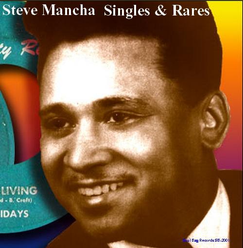 "Steve Mancha : "" Singles & Rares "" Soul Bag Records 2001 [ FR ]"