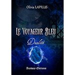 Chronique Le voyageur bleu tome 2 Dualité d'Olivia Lapilus