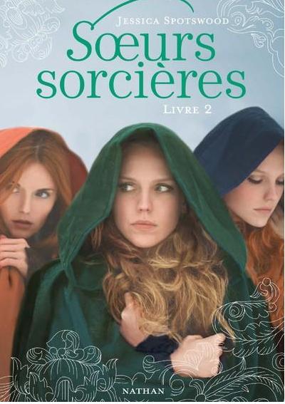 """Soeurs sorcières"" T.2 de Jessica Spotswood"