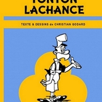 Tonton Lachance par Godard. Son but ? Etre malchanceux !