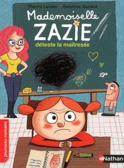 Zazie déteste la maîtresse