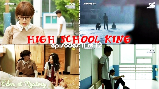• High school king - épisodes 11 et 12 -