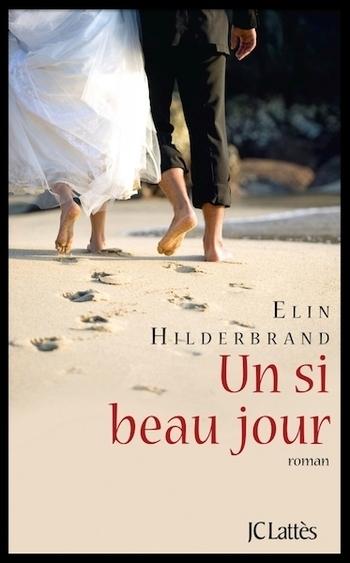 Un si beau jour - Elin Hilderbrand