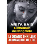 Anita Nair, L'inconnue de Bangalore, Albin Michel