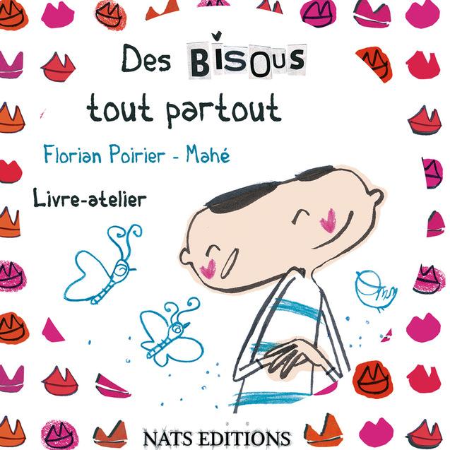 """""""Des bisous tout partout"""" Nats Editions"""