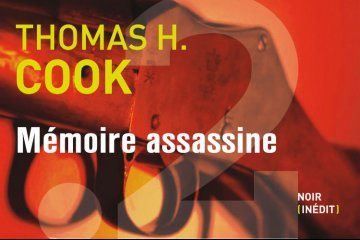 Mémoire assassine - Thomas H.Cook