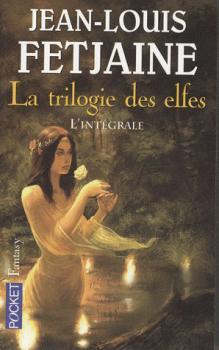 La Trilogie des elfes de JL Fetjaine (résumé)