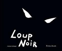LOUP NOIR d'Antoine Guillopé