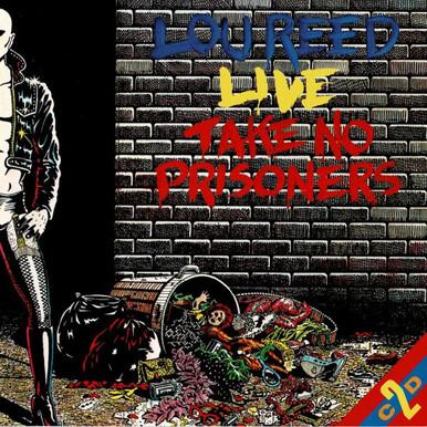 Légendaire: Lou Reed - Live: Take no prisoners (1978)