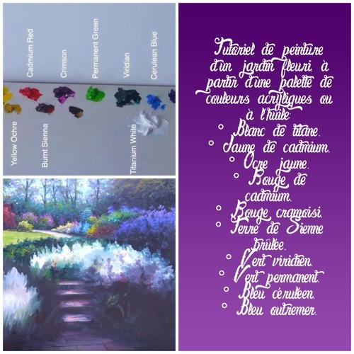3296 : Comment peindre un jardin particulièrement fleuri 1/2 ? - acrylique ou huile.