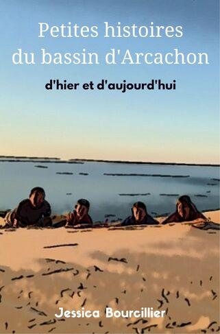 Petites histoires du bassin d'Arcachon de