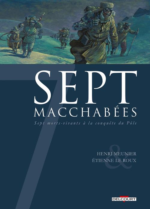 Sept macchabées - Meunier & Le Roux