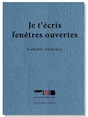 """Quelques extraits de """"Je t'écris fenêtre ouvertes"""" d'Isabelle Alentour"""