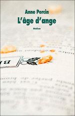 L'âge d'ange, Anne PERCIN