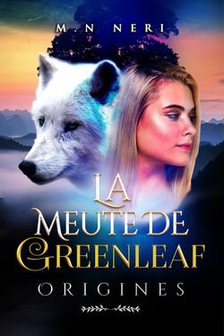 La Meute de Greenfeal, Origines, de M.N Nerri