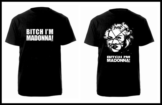 Bitch i'm Madonna t-shirts