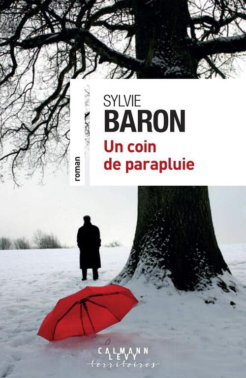 Un coin de parapluie - Sylvie Baron