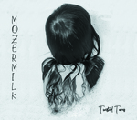 MOZERMILK - TWISTED TURNS AVAILABLE CD OR MP3 HERE