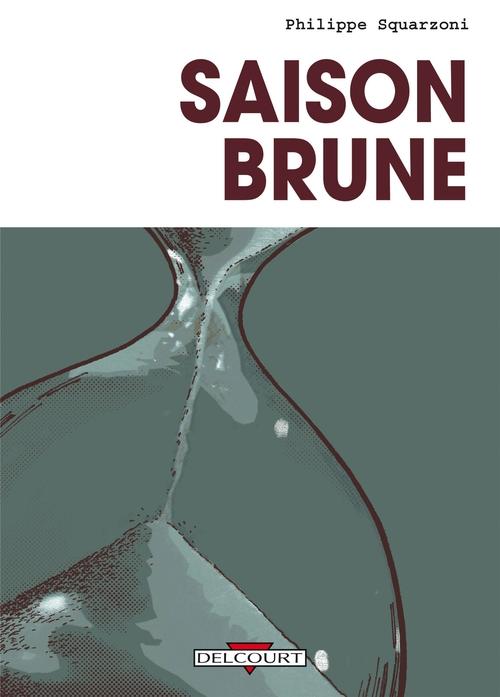 Saison Brune:  Philippe Squarzoni