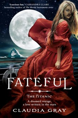 Fateful, Claudia Gray