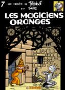 Hommage à Tilleux : Les Magiciens Oranges