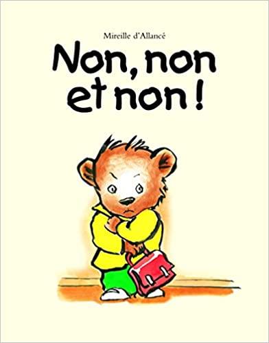 """Album """"Non, non et non !"""" de Mireille d 'Allancé / SÉANCE 1 / Langage"""