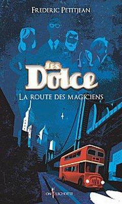 Fr?d?ric Petitjean : Les Dolce T1 - La route des magiciens