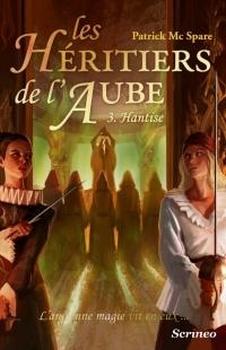 Les héritiers de l'aube, tome 3 : Hantise (Patrick Mc Spare)