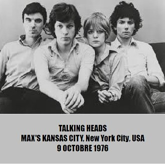 En v'là du live...suite...: Talking Heads - Max's Kansas City - 9 octobre 1976