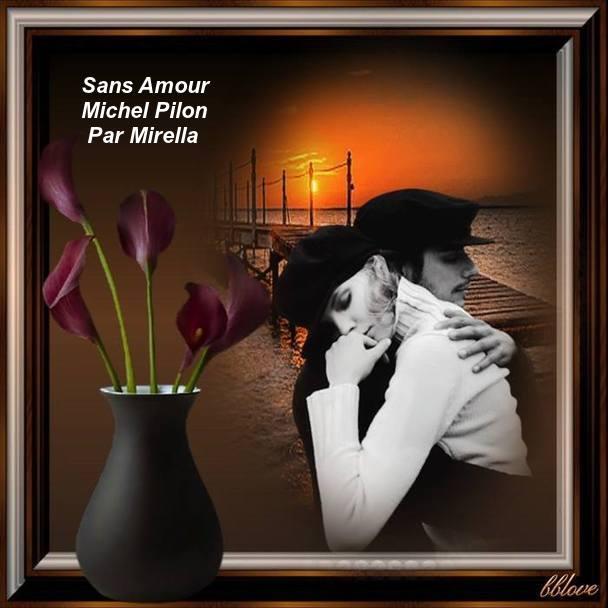 Sans Amour   Michel Pilon   Par Mirella