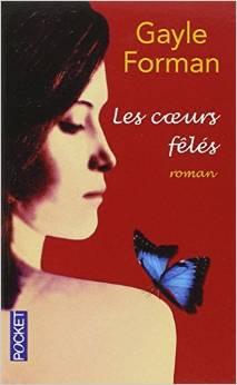 """"""" Les coeurs fêlés"""" de Gayle Forman"""