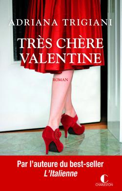 Très chère Valentine - Adriana Trigiani