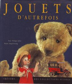 0LD340* Jouets d'autrefois (merveilles des collections suisses) Ph. ADDOR