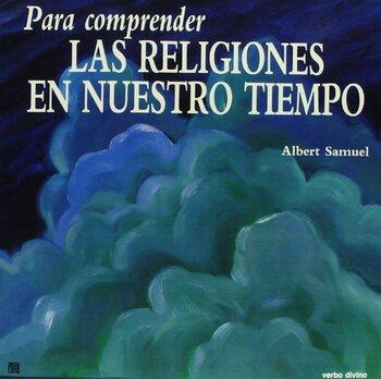 Albert Samuel - Para comprender las religiones de nuestro tiempo (1989)