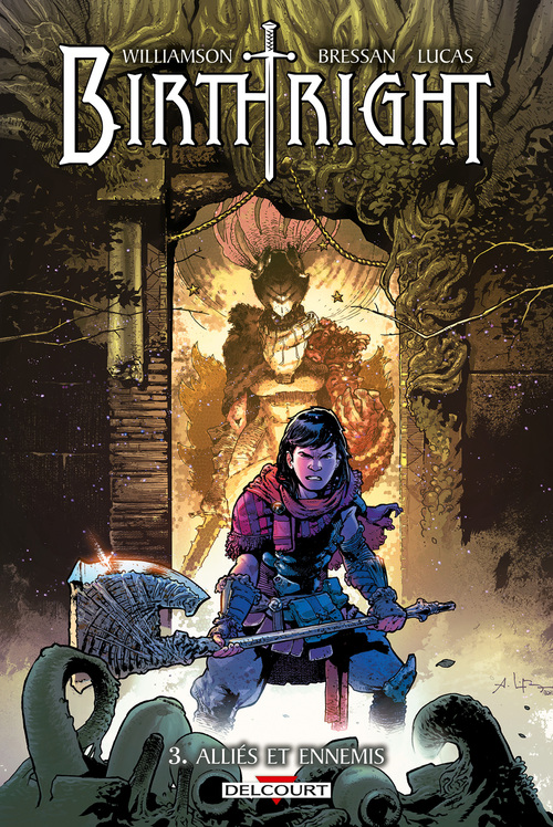 Birthright - Tome 03 Alliés et ennemis - Williamson & Bressan & Lucas